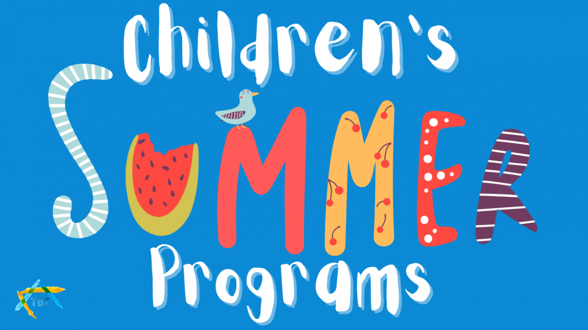 An Exciting Summer for Children & Youth- TBT Summer Camps